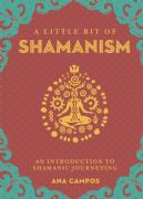 Little Bit of Shamanism - Ana Campos